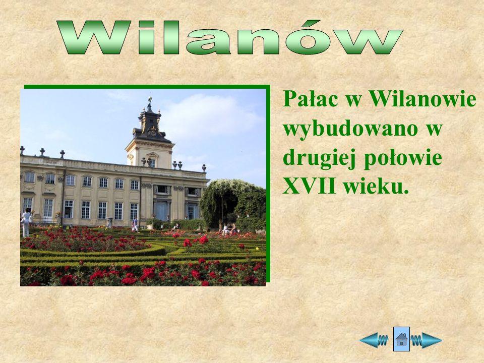 Wilanów Pałac w Wilanowie wybudowano w drugiej połowie XVII wieku.