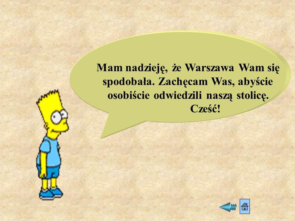 Mam nadzieję, że Warszawa Wam się spodobała. Zachęcam Was, abyście