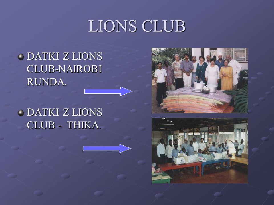 LIONS CLUB DATKI Z LIONS CLUB-NAIROBI RUNDA.