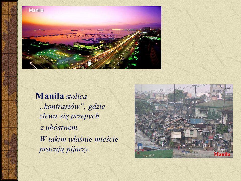 """Manila stolica """"kontrastów , gdzie zlewa się przepych"""