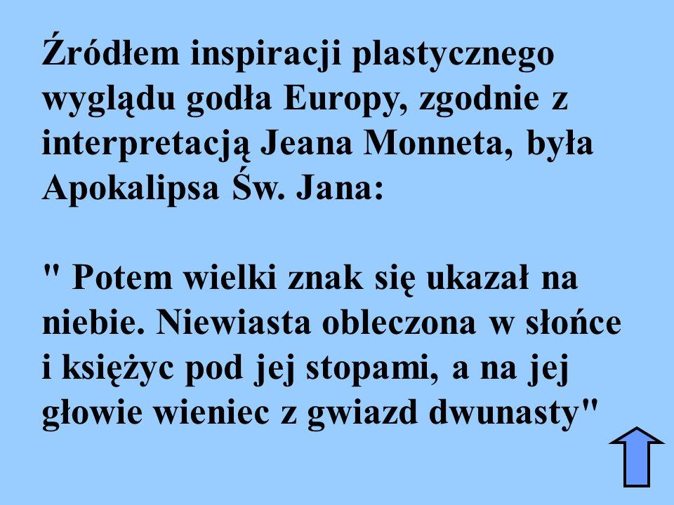 Źródłem inspiracji plastycznego wyglądu godła Europy, zgodnie z interpretacją Jeana Monneta, była Apokalipsa Św.