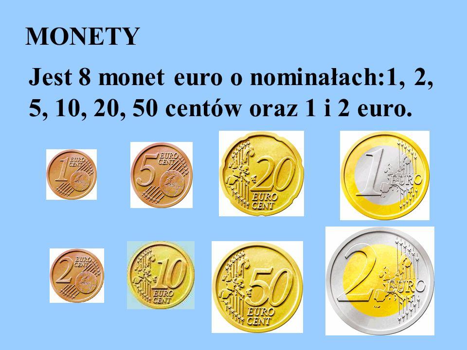 MONETY Jest 8 monet euro o nominałach:1, 2, 5, 10, 20, 50 centów oraz 1 i 2 euro.