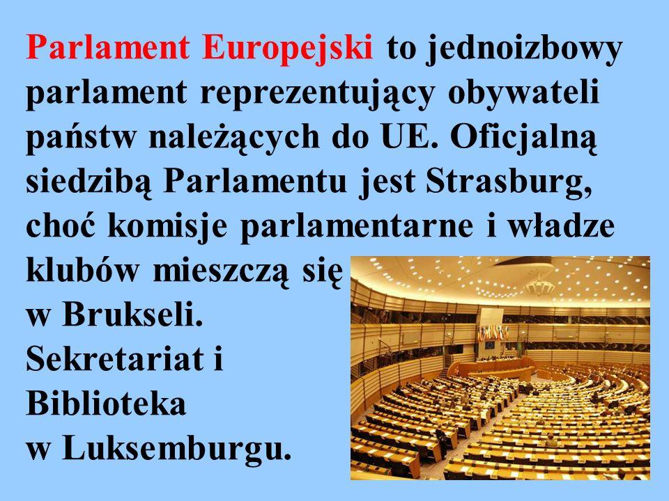 Parlament Europejski to jednoizbowy parlament reprezentujący obywateli państw należących do UE. Oficjalną siedzibą Parlamentu jest Strasburg, choć komisje parlamentarne i władze klubów mieszczą się