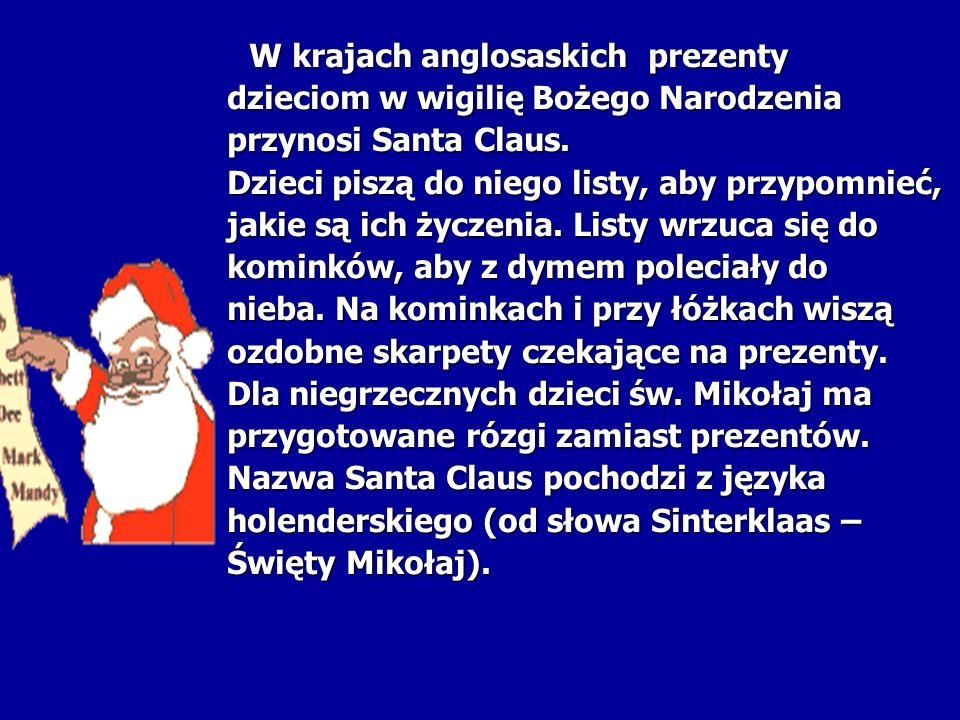 dzieciom w wigilię Bożego Narodzenia przynosi Santa Claus.