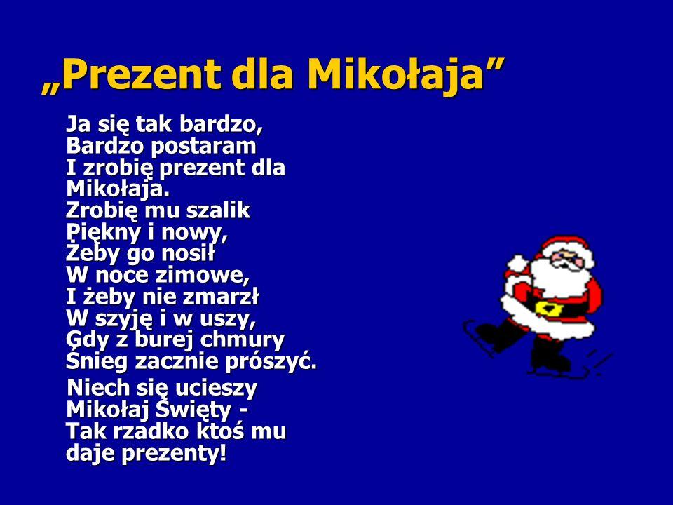 """""""Prezent dla Mikołaja"""