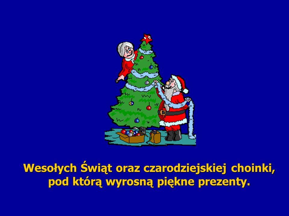Wesołych Świąt oraz czarodziejskiej choinki, pod którą wyrosną piękne prezenty.