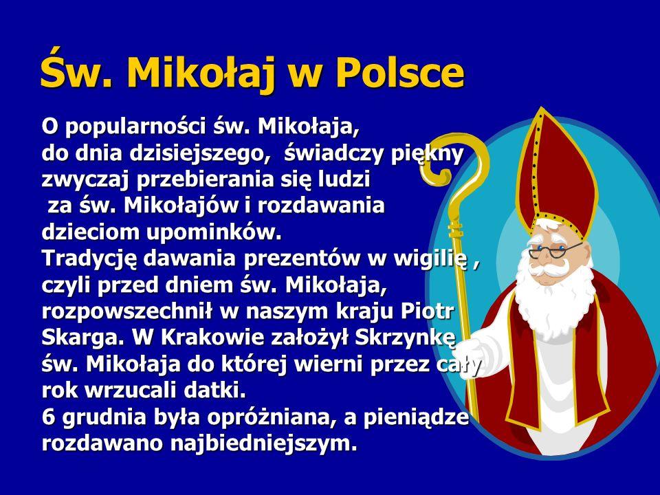 Św. Mikołaj w Polsce O popularności św. Mikołaja,