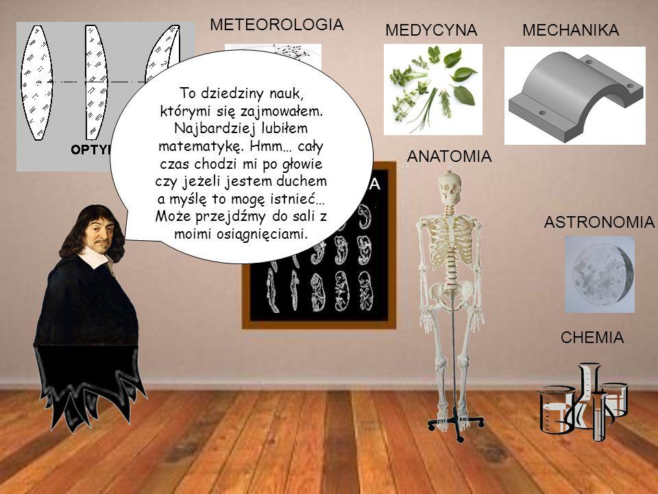 METEOROLOGIA MEDYCYNA MECHANIKA ANATOMIA EMBRIOLOGIA ASTRONOMIA CHEMIA