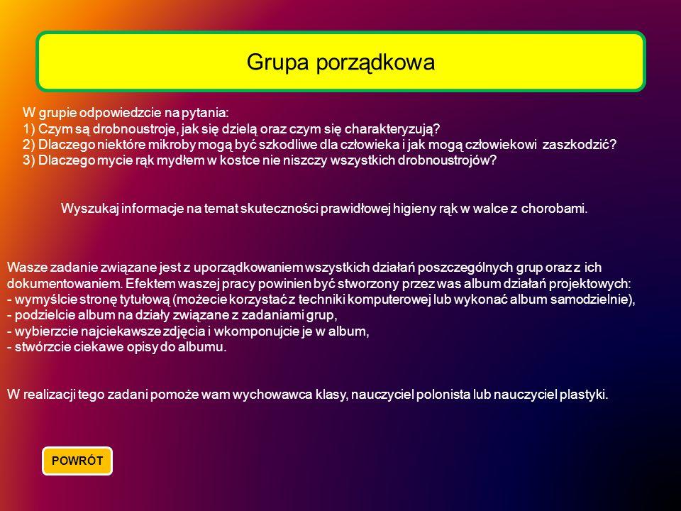 Grupa porządkowa W grupie odpowiedzcie na pytania: