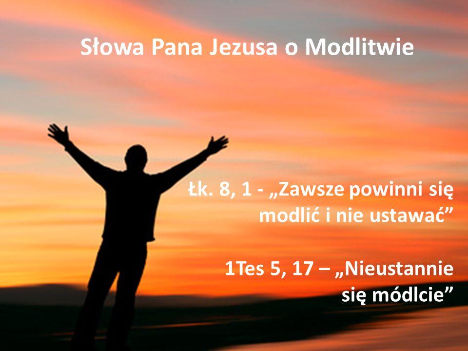 Słowa Pana Jezusa o Modlitwie