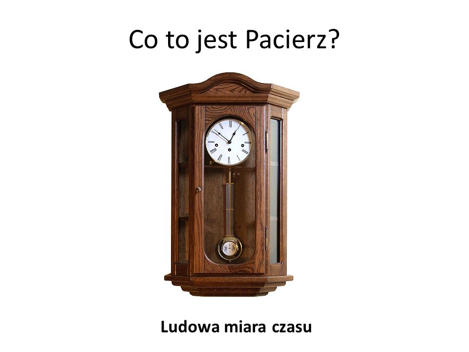 Co to jest Pacierz Ludowa miara czasu