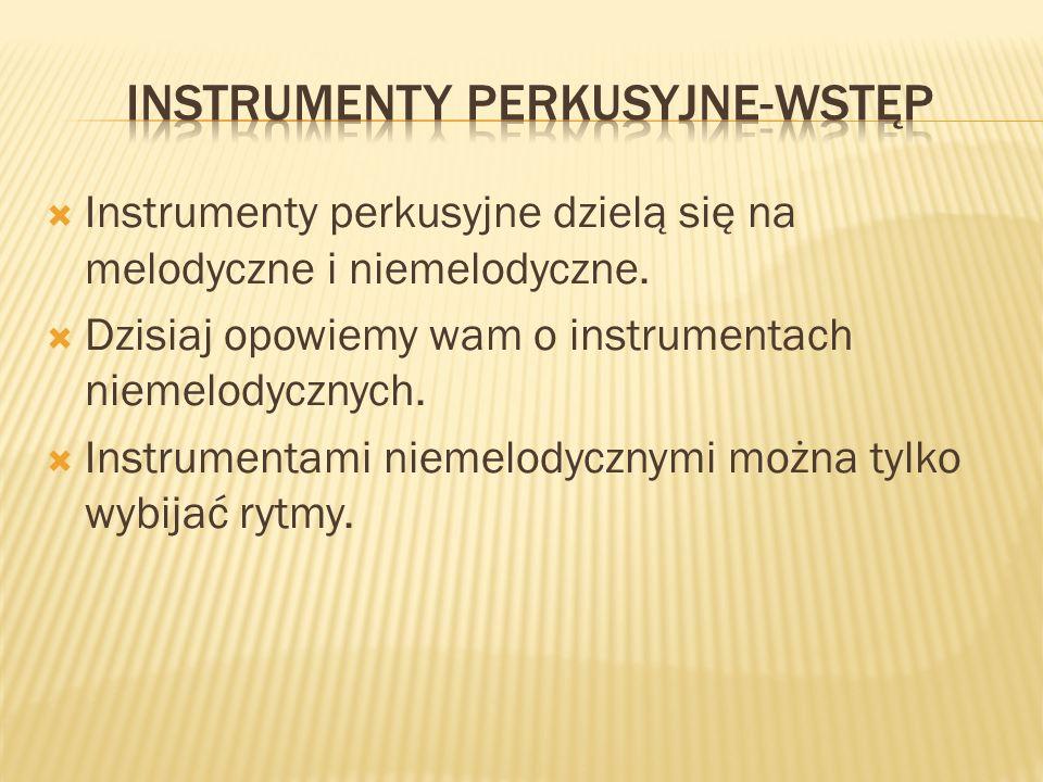 INSTRUMENTY PERKUSYJNE-WSTĘP