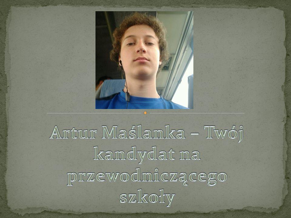 Artur Maślanka – Twój kandydat na przewodniczącego szkoły