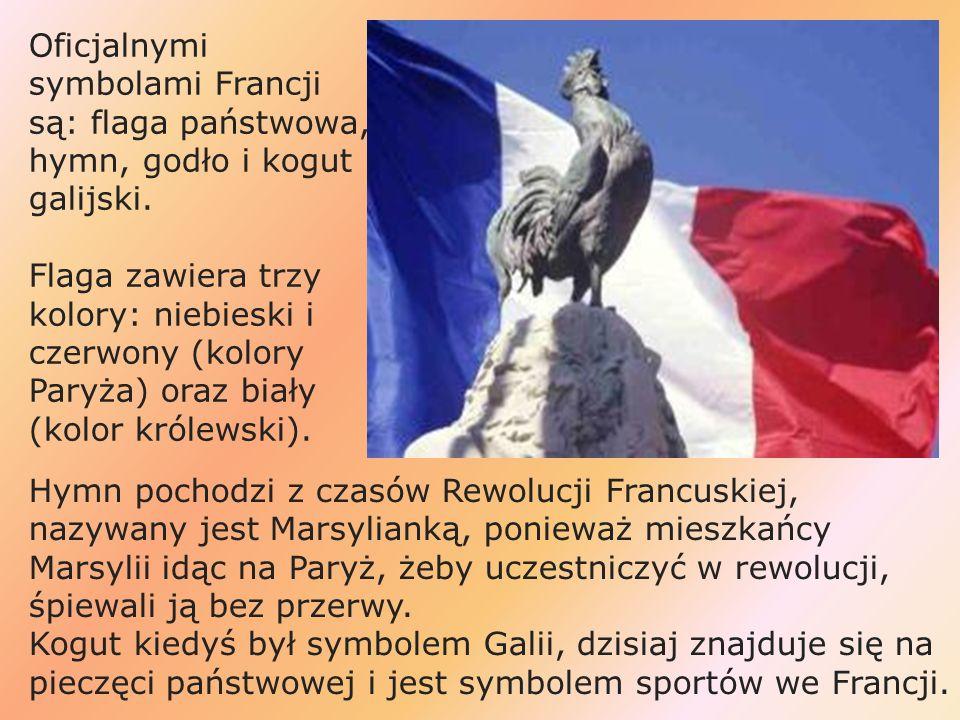 Oficjalnymi symbolami Francji są: flaga państwowa, hymn, godło i kogut galijski.