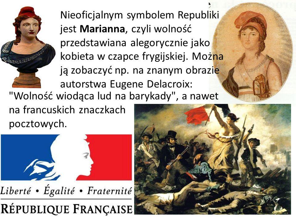 Nieoficjalnym symbolem Republiki jest Marianna, czyli wolność przedstawiana alegorycznie jako kobieta w czapce frygijskiej. Można ją zobaczyć np. na znanym obrazie autorstwa Eugene Delacroix: