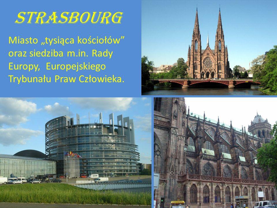 """Strasbourg Miasto """"tysiąca kościołów oraz siedziba m.in."""