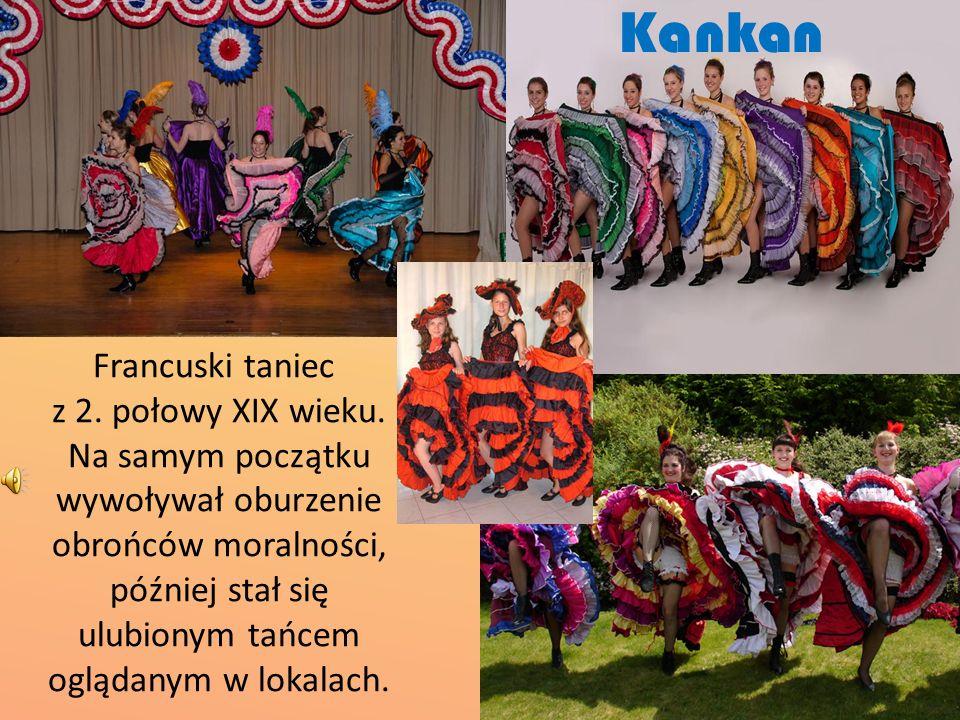 Kankan Francuski taniec z 2. połowy XIX wieku.