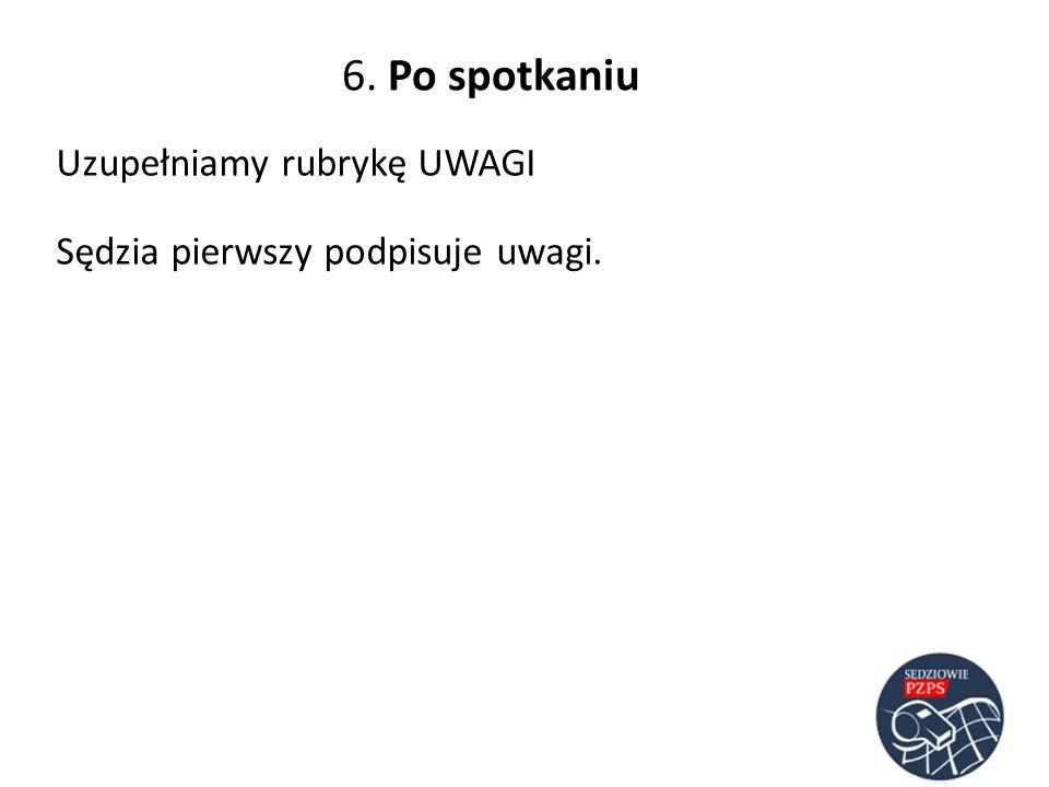 6. Po spotkaniu Uzupełniamy rubrykę UWAGI