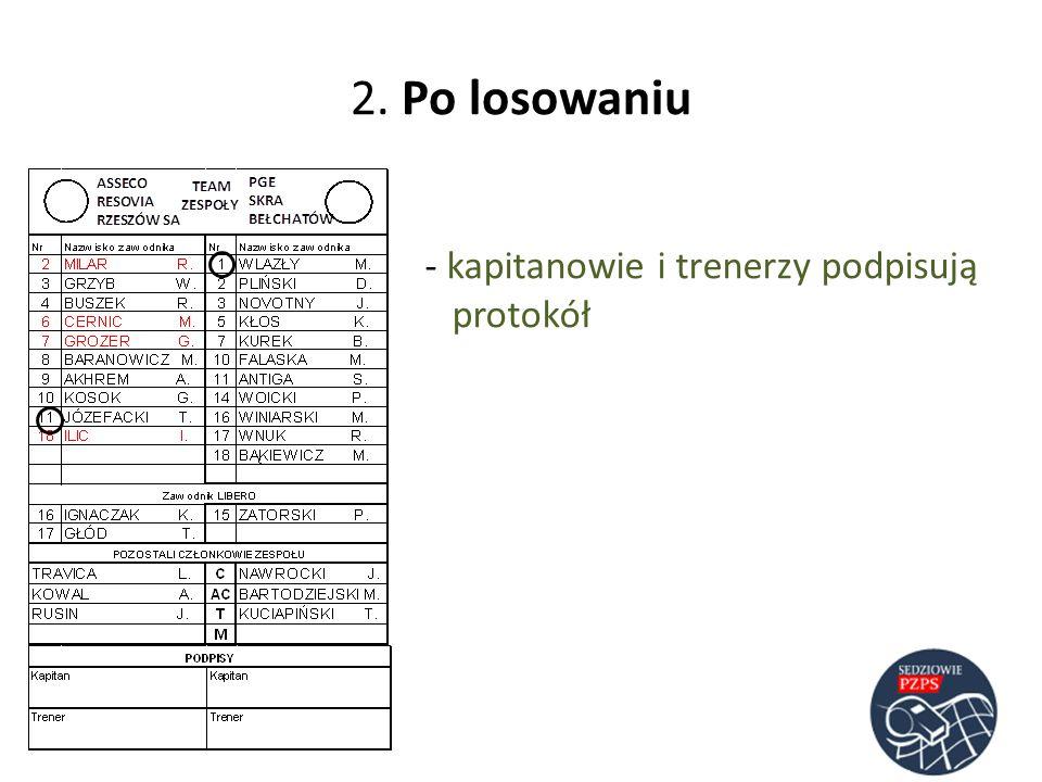 2. Po losowaniu kapitanowie i trenerzy podpisują protokół