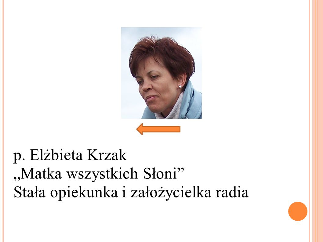"""p. Elżbieta Krzak """"Matka wszystkich Słoni Stała opiekunka i założycielka radia"""