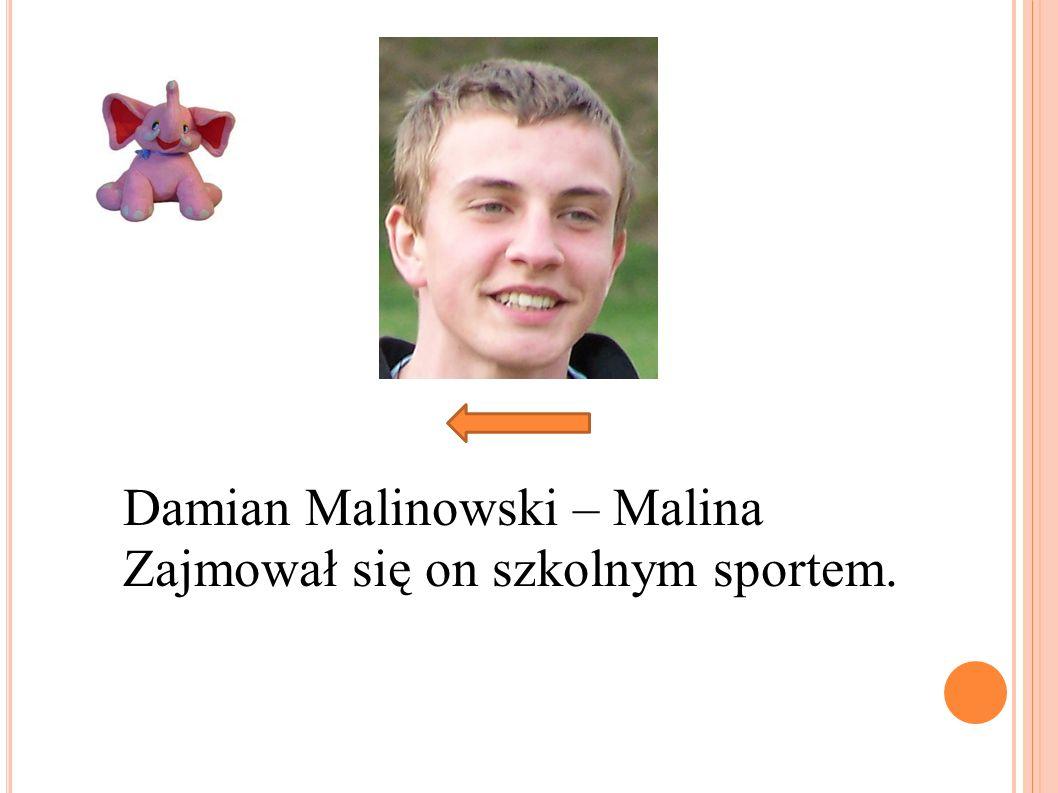 Damian Malinowski – Malina