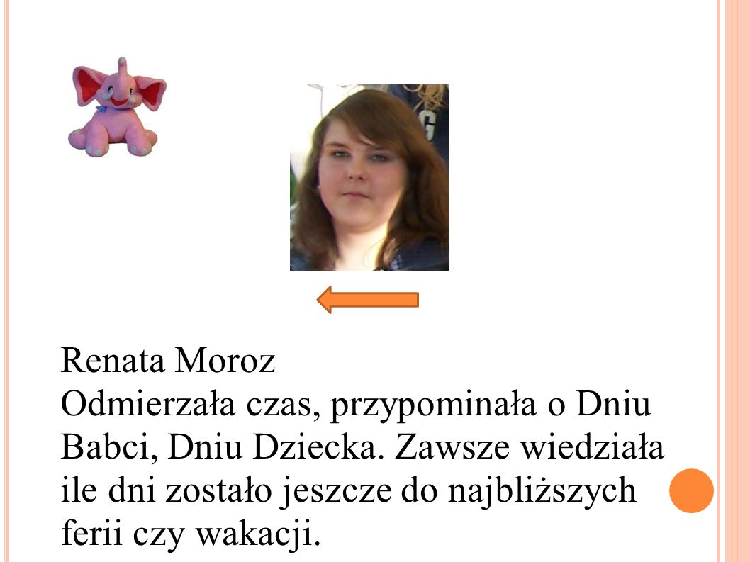 Renata Moroz Odmierzała czas, przypominała o Dniu Babci, Dniu Dziecka.
