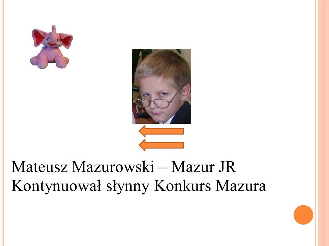 Mateusz Mazurowski – Mazur JR