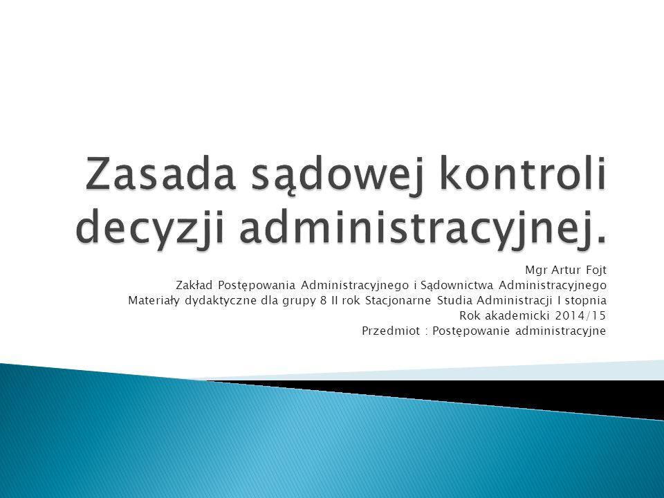 Zasada sądowej kontroli decyzji administracyjnej.