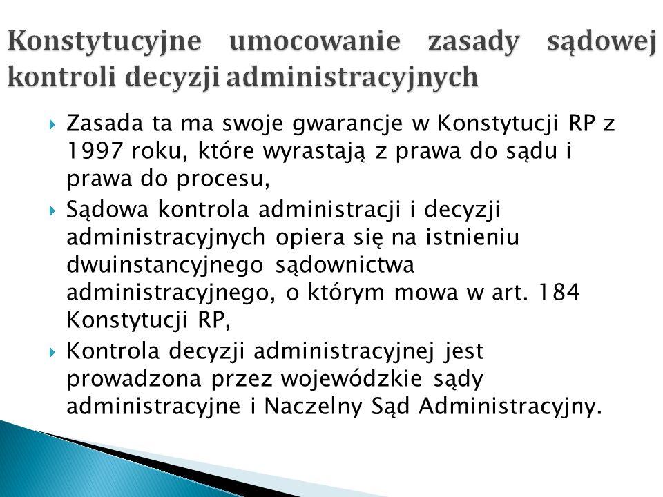 Konstytucyjne umocowanie zasady sądowej kontroli decyzji administracyjnych
