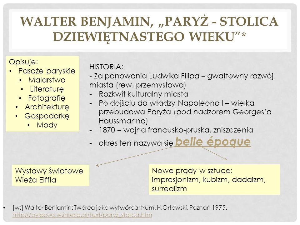 """Walter Benjamin, """"Paryż - stolica dziewiętnastego wieku *"""