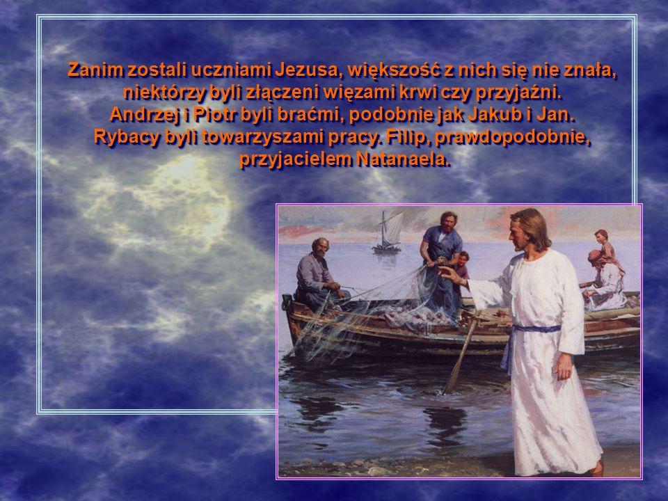 Zanim zostali uczniami Jezusa, większość z nich się nie znała, niektórzy byli złączeni więzami krwi czy przyjaźni.