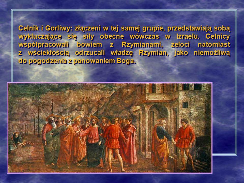 Celnik i Gorliwy: złączeni w tej samej grupie, przedstawiają sobą wykluczające się siły obecne wówczas w Izraelu.