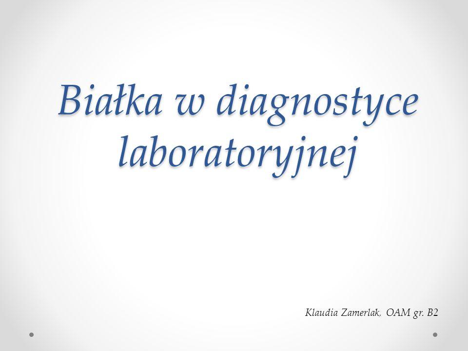 Białka w diagnostyce laboratoryjnej