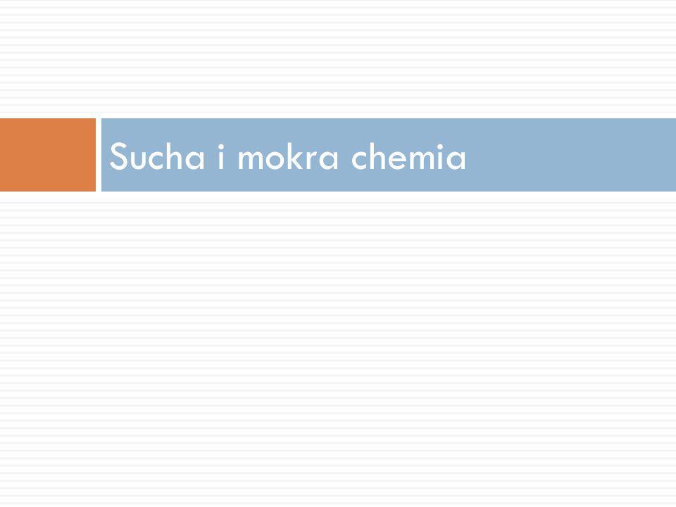 Sucha i mokra chemia