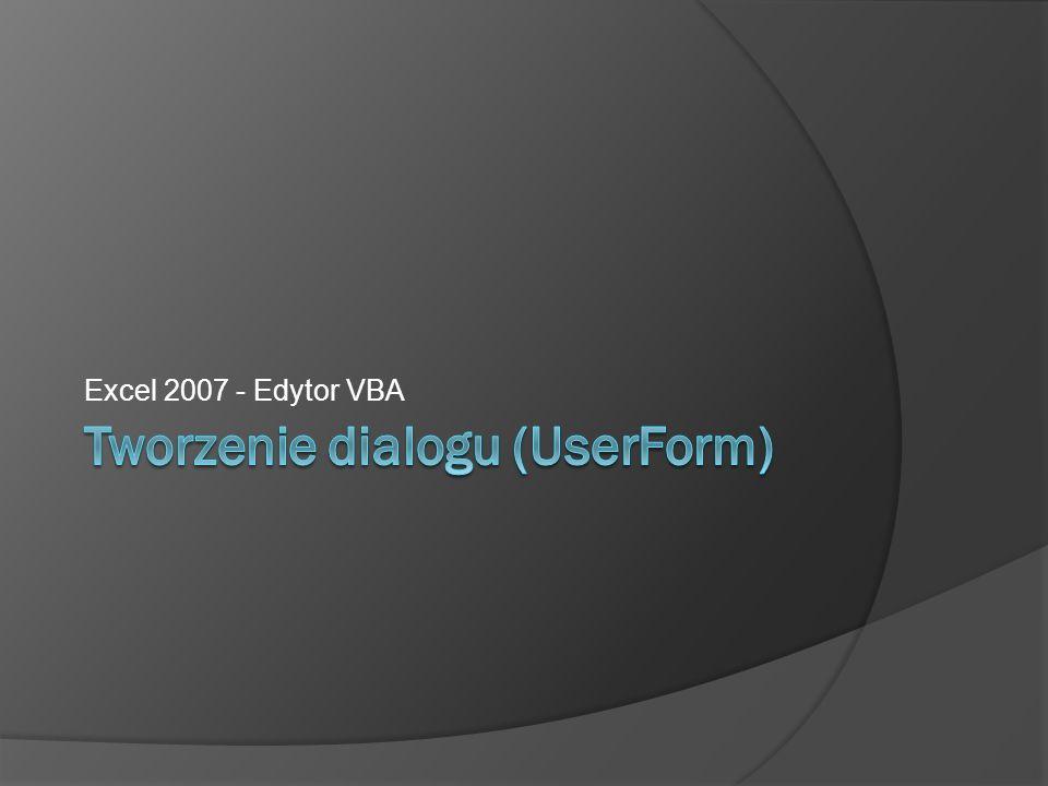 Tworzenie dialogu (UserForm)