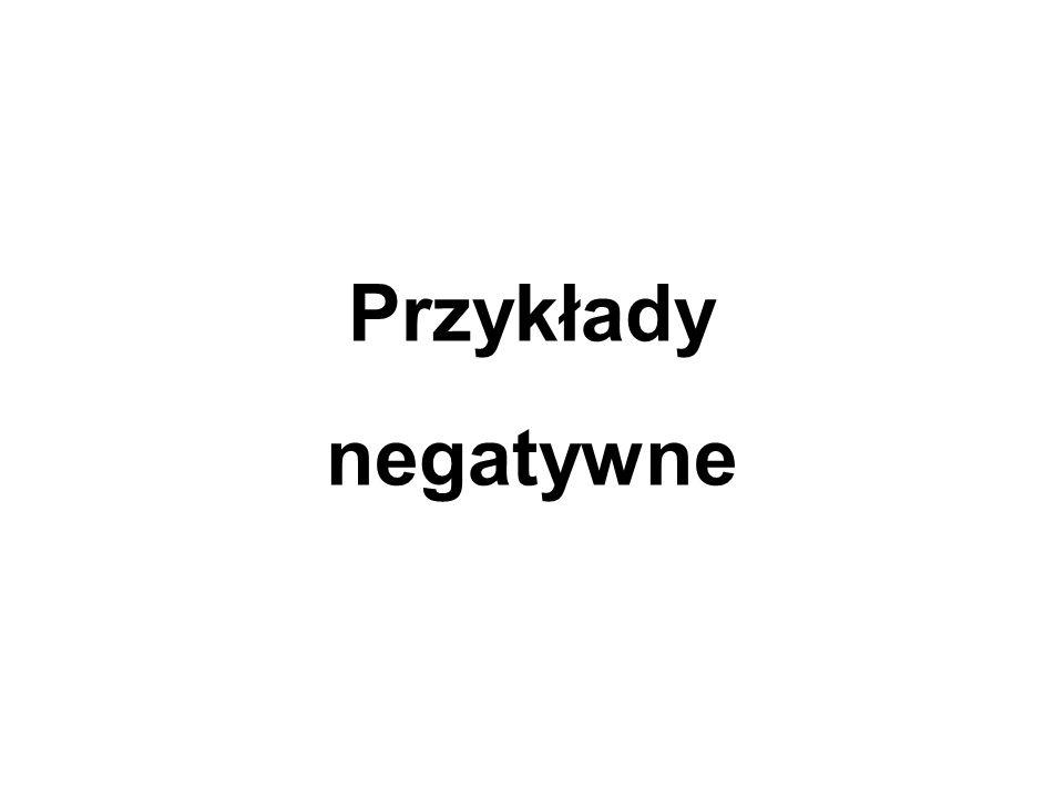 Przykłady negatywne