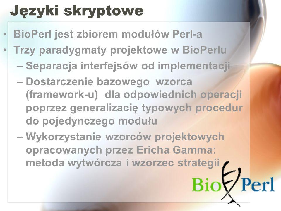 Języki skryptowe BioPerl jest zbiorem modułów Perl-a
