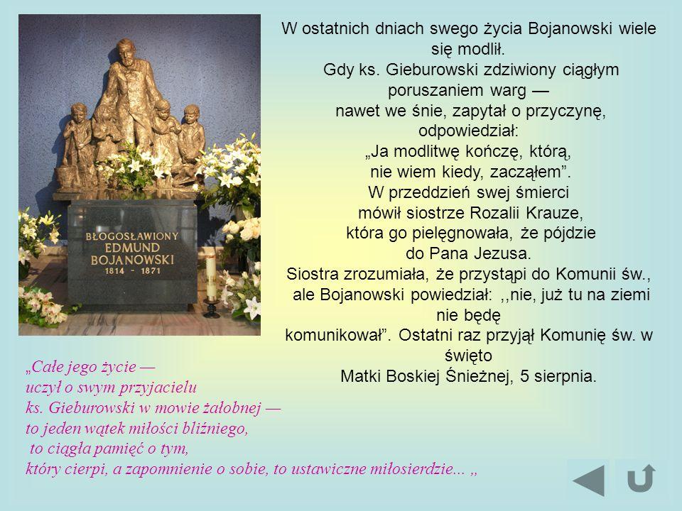 W ostatnich dniach swego życia Bojanowski wiele się modlił.