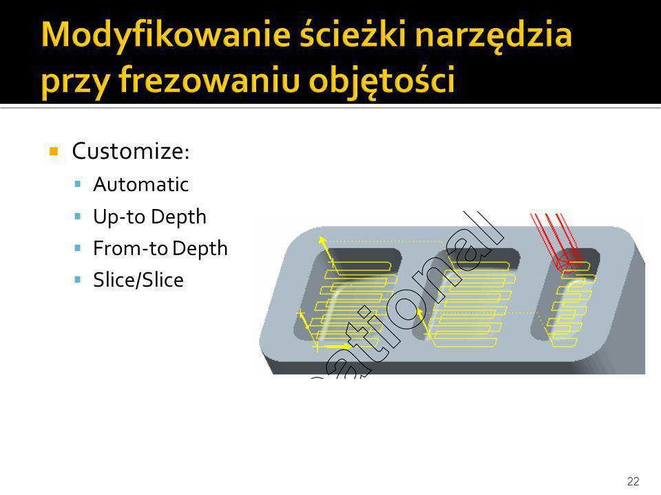 Modyfikowanie ścieżki narzędzia przy frezowaniu objętości