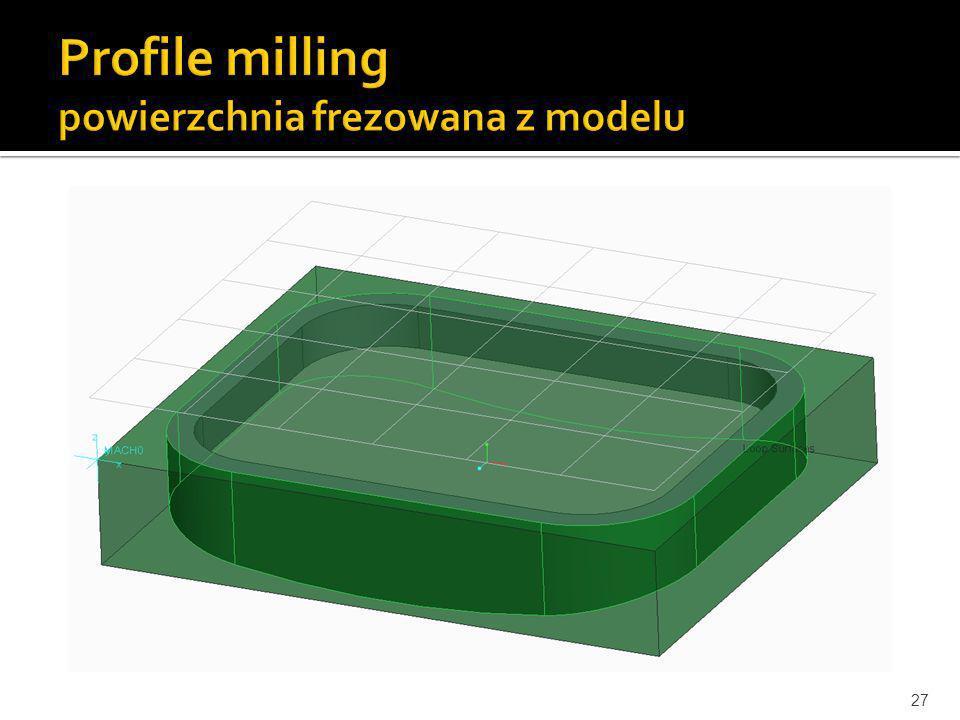 Profile milling powierzchnia frezowana z modelu