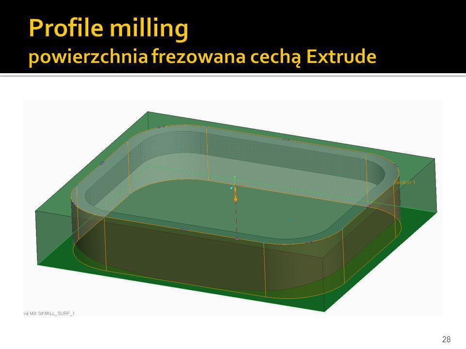 Profile milling powierzchnia frezowana cechą Extrude