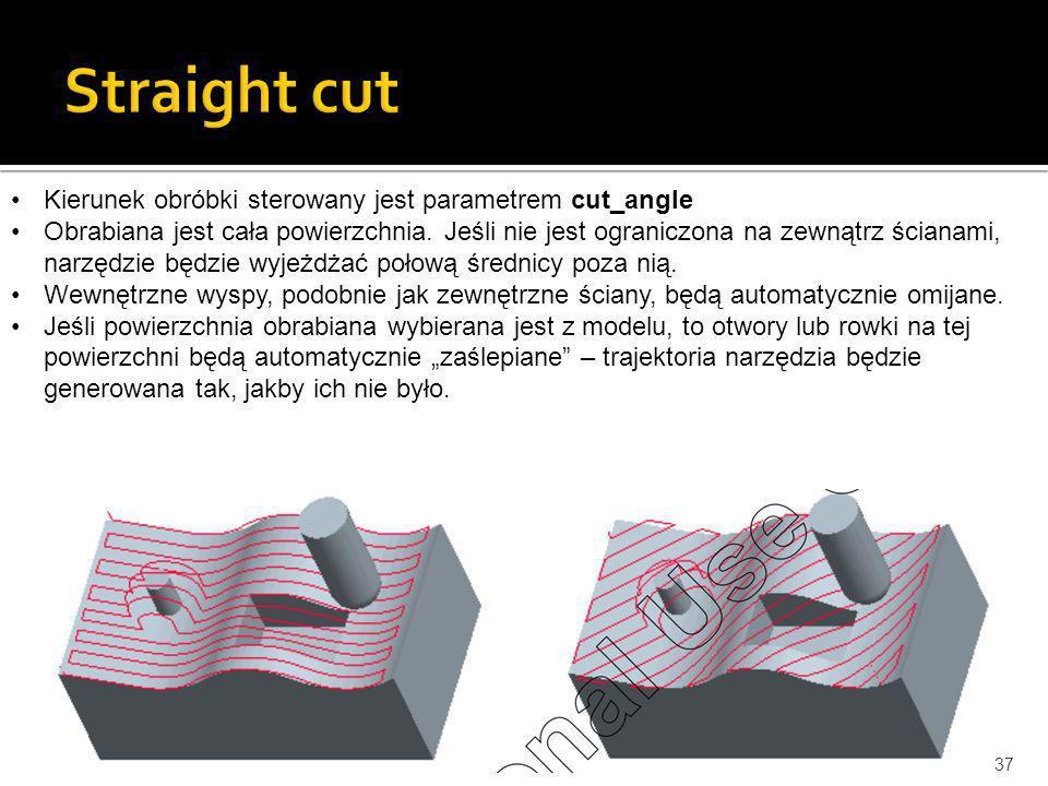 Straight cut Kierunek obróbki sterowany jest parametrem cut_angle