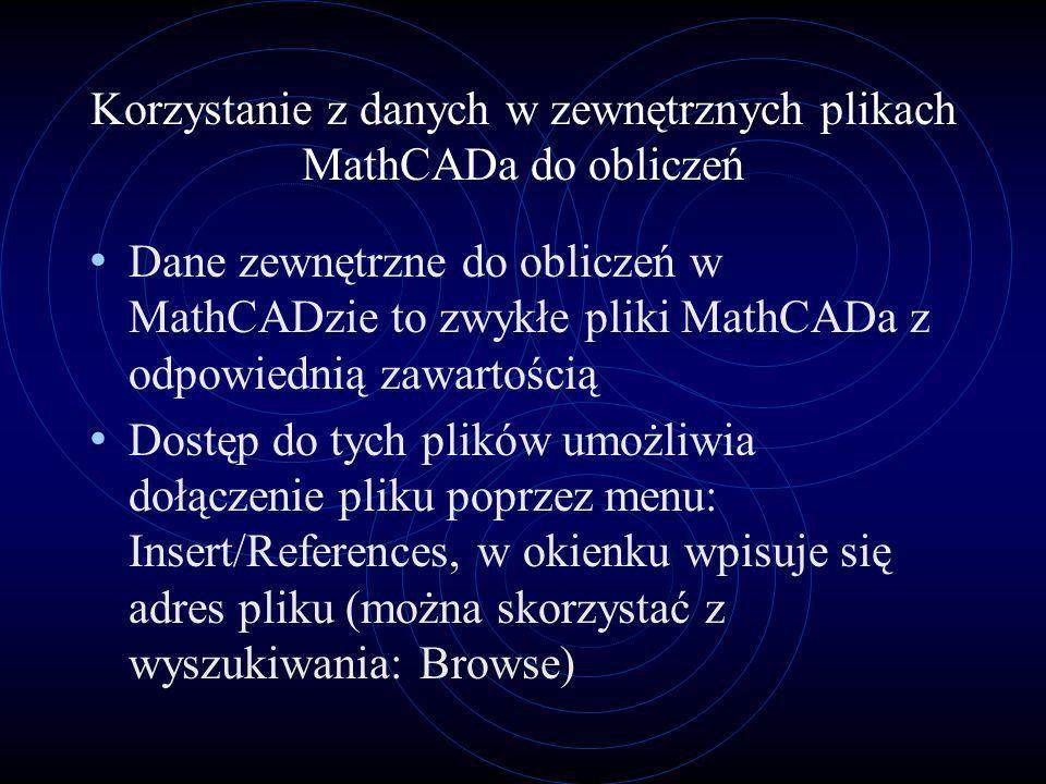 Korzystanie z danych w zewnętrznych plikach MathCADa do obliczeń