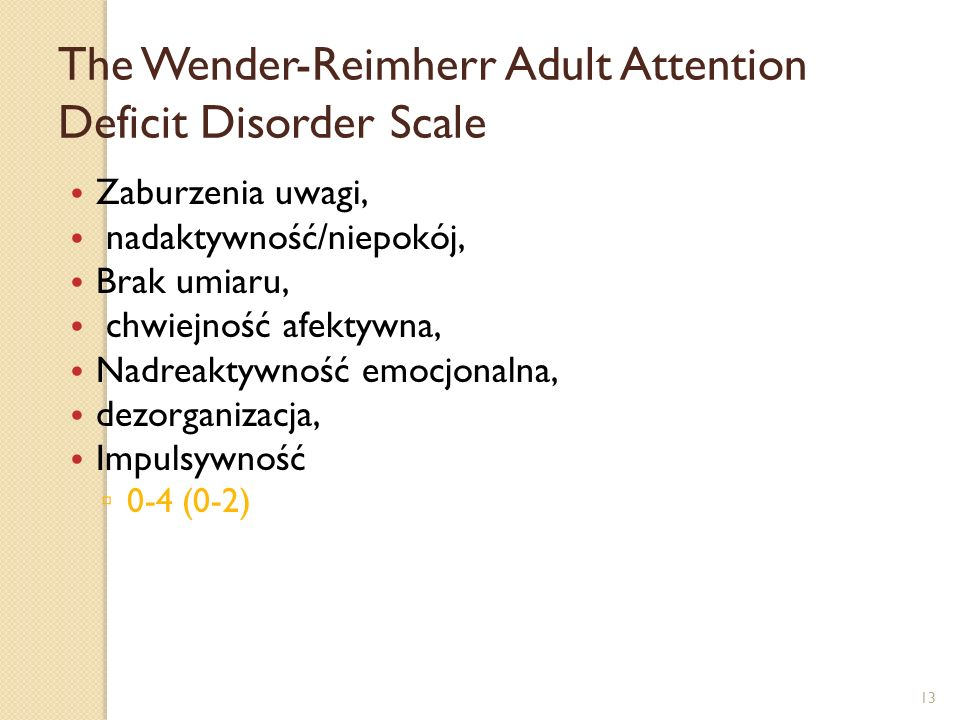 The Wender-Reimherr Adult Attention Deficit Disorder Scale