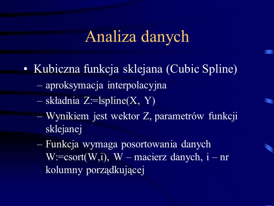 Analiza danych Kubiczna funkcja sklejana (Cubic Spline)