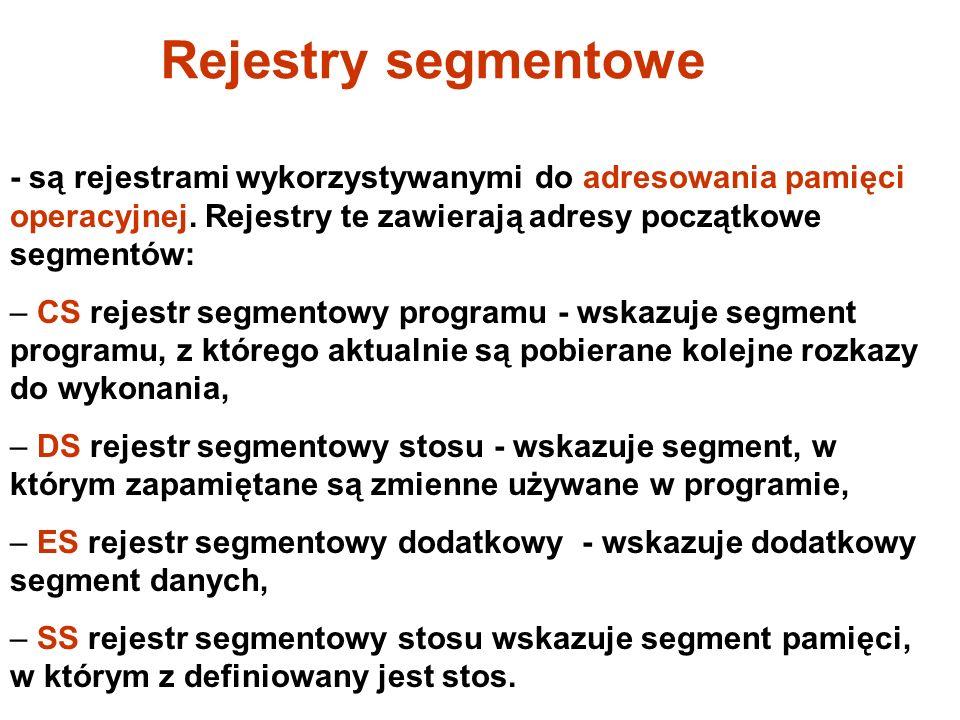 Rejestry segmentowe - są rejestrami wykorzystywanymi do adresowania pamięci operacyjnej. Rejestry te zawierają adresy początkowe segmentów: