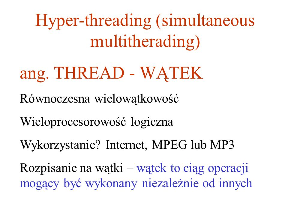 Hyper-threading (simultaneous multitherading)