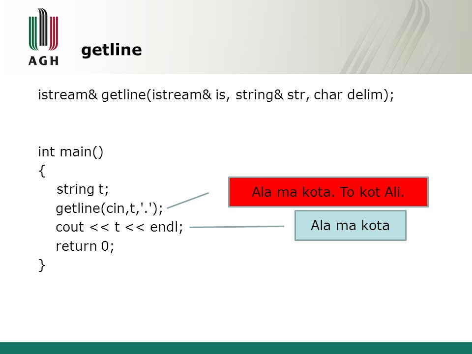 getline istream& getline(istream& is, string& str, char delim); int main() { string t; getline(cin,t, . ); cout << t << endl; return 0; }