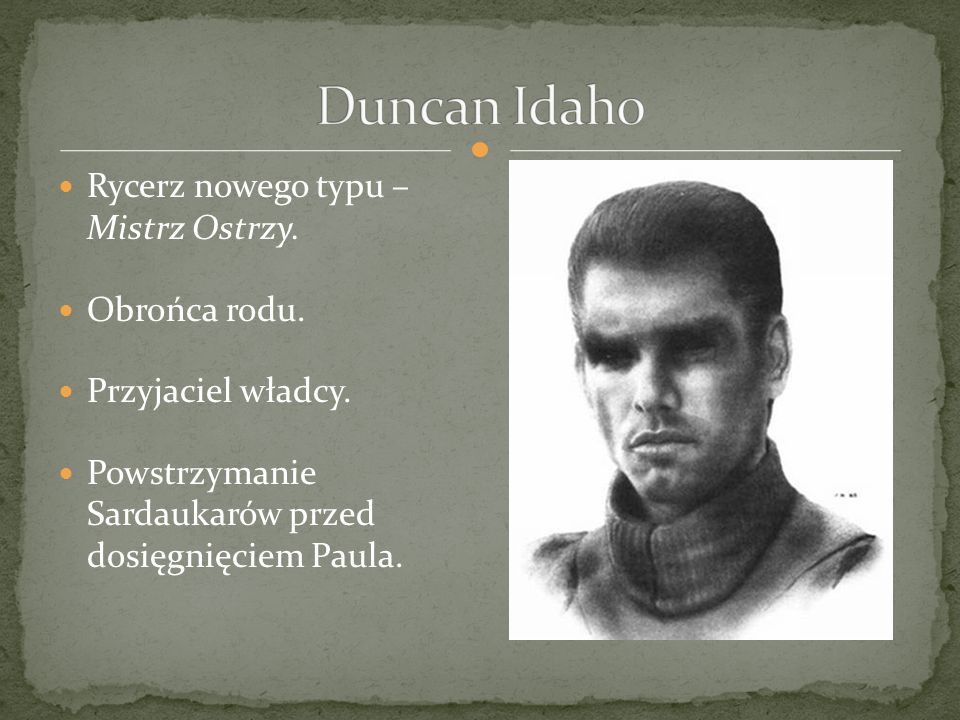 Duncan Idaho Rycerz nowego typu – Mistrz Ostrzy. Obrońca rodu.
