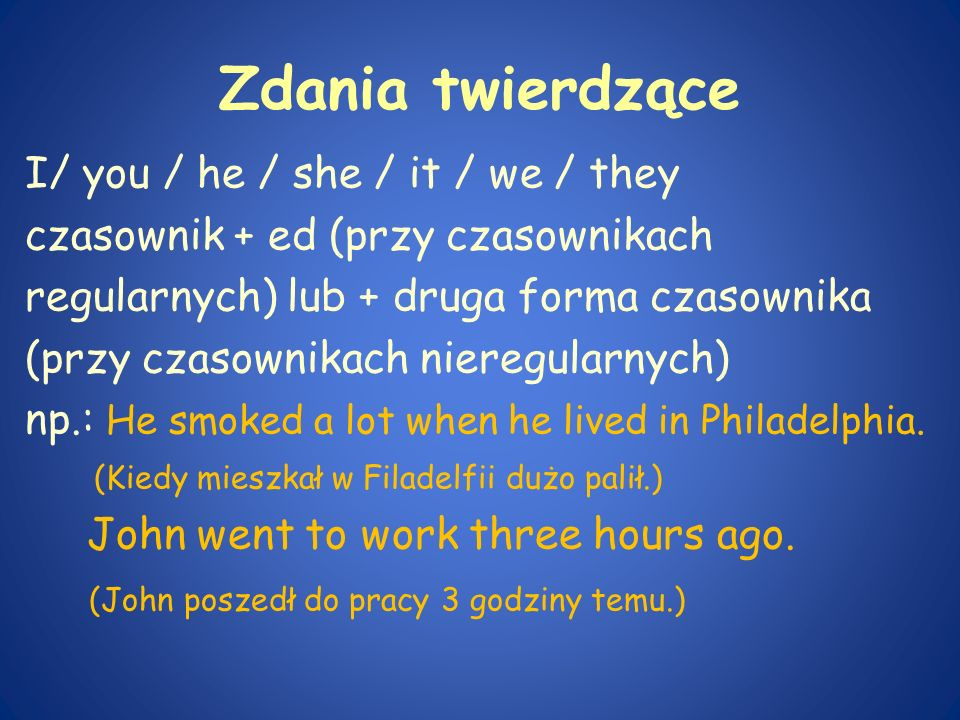 Zdania twierdzące I/ you / he / she / it / we / they
